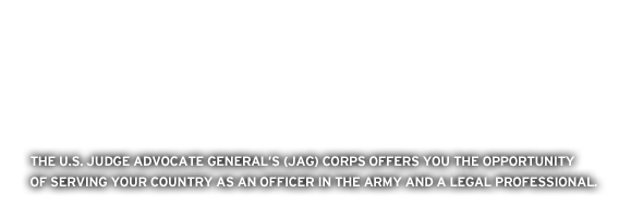 The JAG Corps offers the unique opportunity of serving one's country as an officer in the army while quickly developing professional skills.